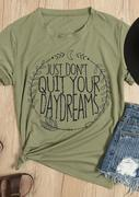 Just Don't Quit Your Daydreams T-Shirt